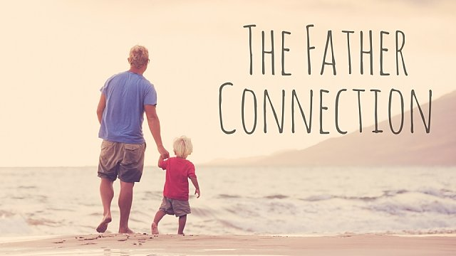 The Father Connection - or Lack Thereof